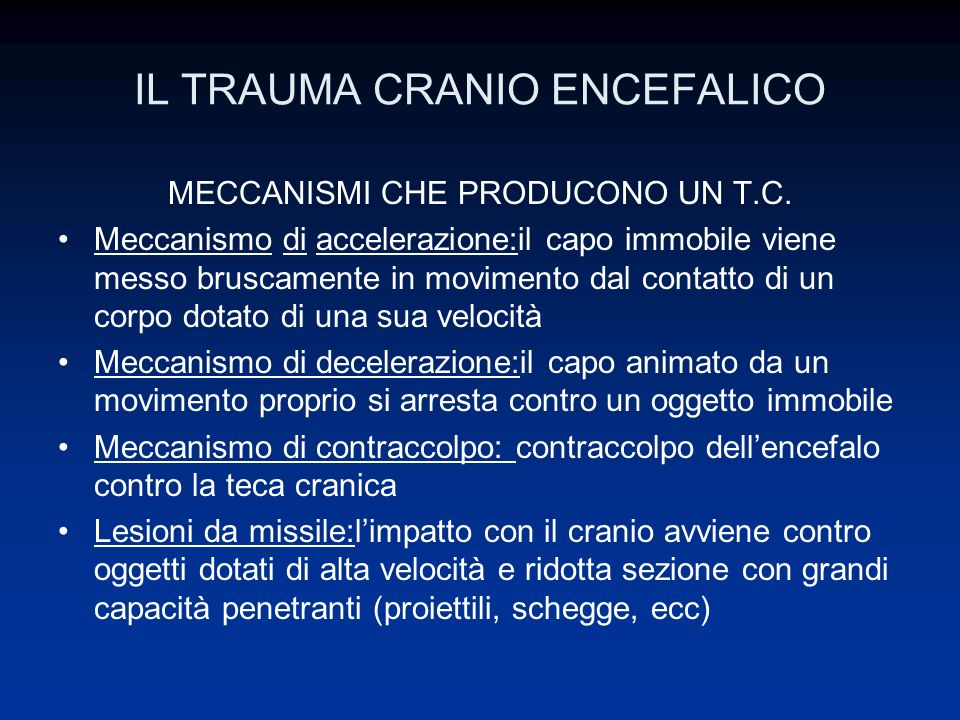 IL TRAUMA CRANIOENCEFALICO DANNO PRIMARIO Causato direttamente dal trauma.