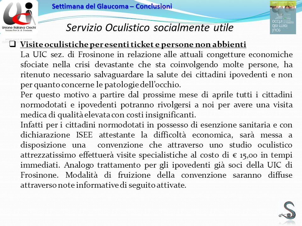 Servizio Oculistico socialmente utile Settimana del Glaucoma – Conclusioni Visite oculistiche per esenti ticket e persone non abbienti La UIC sez.