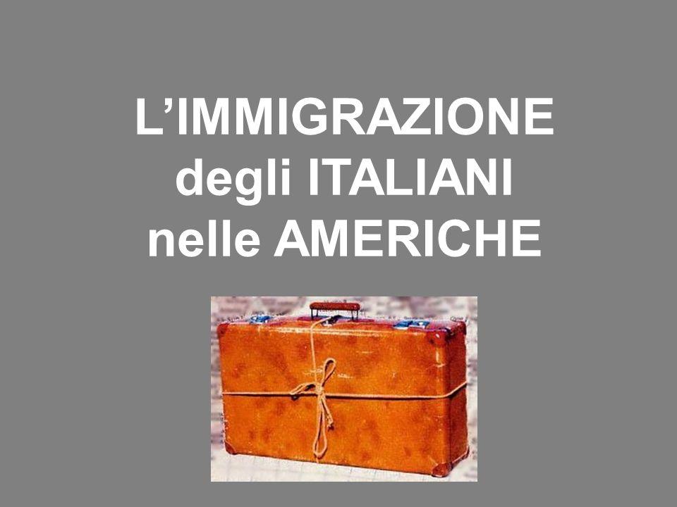 LIMMIGRAZIONE degli ITALIANI nelle AMERICHE