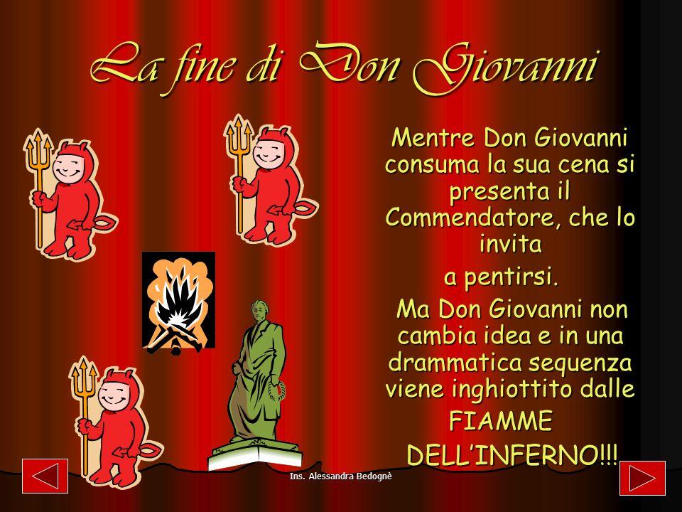 La fine di Don Giovanni Mentre Don Giovanni consuma la sua cena si presenta il Commendatore, che lo invita a pentirsi.