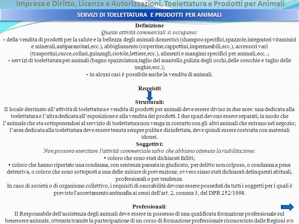 Impresa e Diritto, Licenze e Autorizzazioni, Toelettatura e Prodotti per Animali Definizione Queste attività commerciali si occupano: - della vendita
