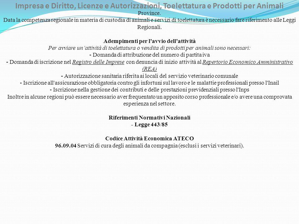 Impresa e Diritto, Licenze e Autorizzazioni, Toelettatura e Prodotti per Animali Province. Data la competenza regionale in materia di custodia di anim