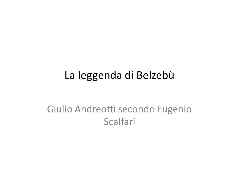 La leggenda di Belzebù Giulio Andreotti secondo Eugenio Scalfari