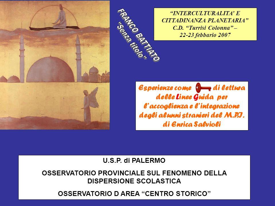 U.S.P. di PALERMO OSSERVATORIO PROVINCIALE SUL FENOMENO DELLA DISPERSIONE SCOLASTICA OSSERVATORIO D AREA CENTRO STORICO Esperienze come di lettura del