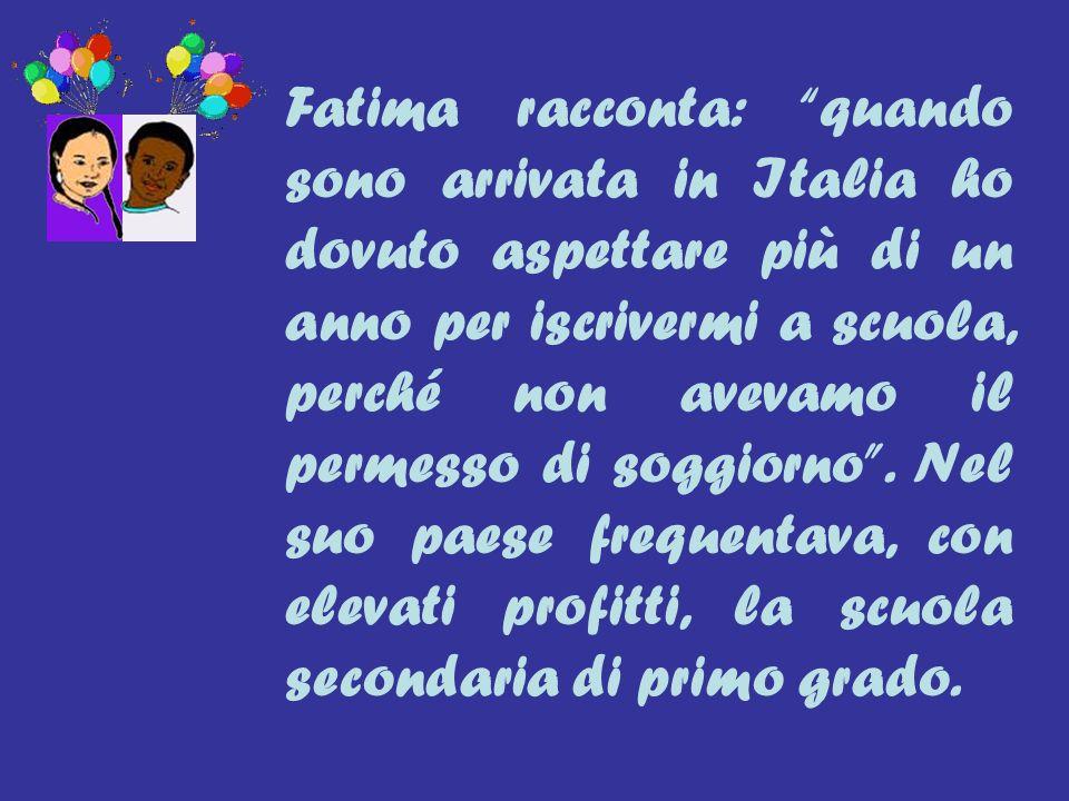 Fatima racconta: quando sono arrivata in Italia ho dovuto aspettare più di un anno per iscrivermi a scuola, perché non avevamo il permesso di soggiorn