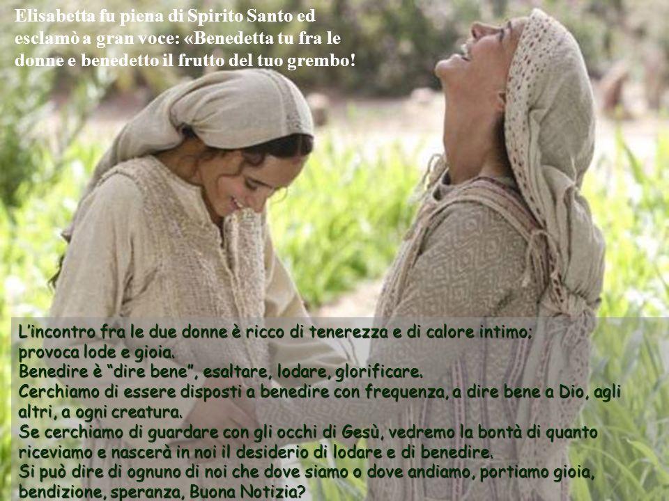 Lincontro fra le due donne è ricco di tenerezza e di calore intimo; provoca lode e gioia.
