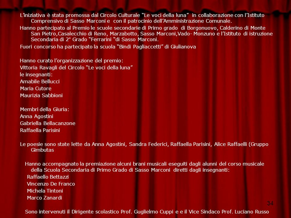 34 Liniziativa è stata promossa dal Circolo Culturale Le voci della luna in collaborazione con lIstituto Comprensivo di Sasso Marconi e con il patroci