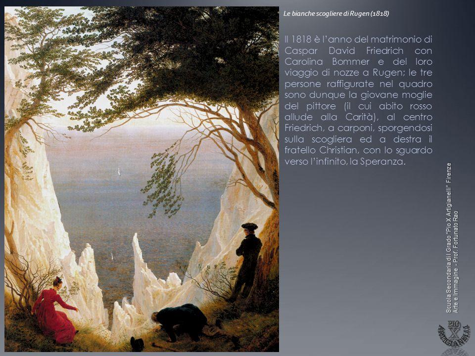 Scuola Secondaria di I Grado Pio X Artigianelli Firenze Arte e Immagine - Prof. Fortunato Rao Le bianche scogliere di Rugen (1818) Il 1818 è lanno del
