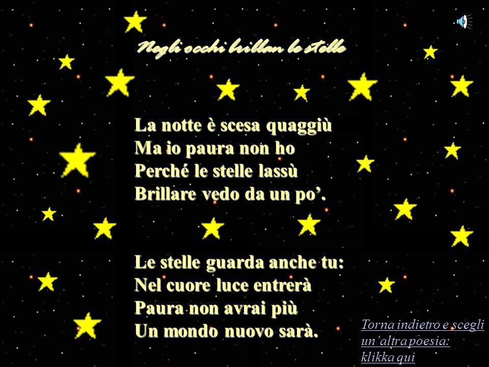 Negli occhi brillan le stelle Negli occhi brillan le stelle Scegli la poesia con un clic: Tenere poesie Natale arriverà Natale arriverà Il canto della