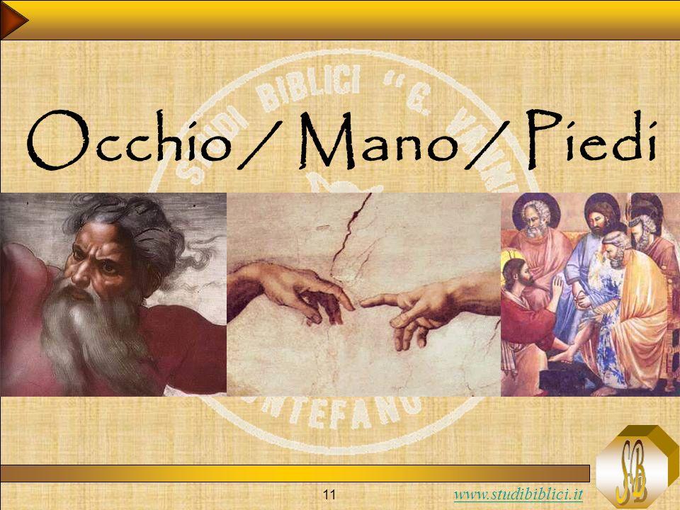 www.studibiblici.it 11 Occhio / Mano / Piedi