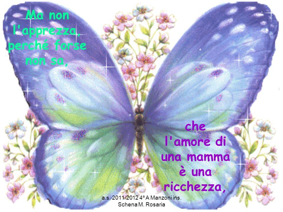 a.s.2011/2012 4ª A Manzoni ins. Schena M. Rosaria Chi ha la mamma è ricco e non lo sa.