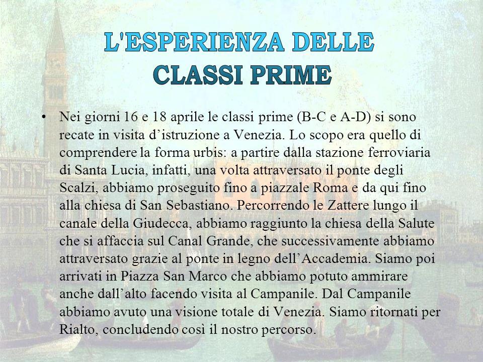 Nei giorni 16 e 18 aprile le classi prime (B-C e A-D) si sono recate in visita distruzione a Venezia. Lo scopo era quello di comprendere la forma urbi