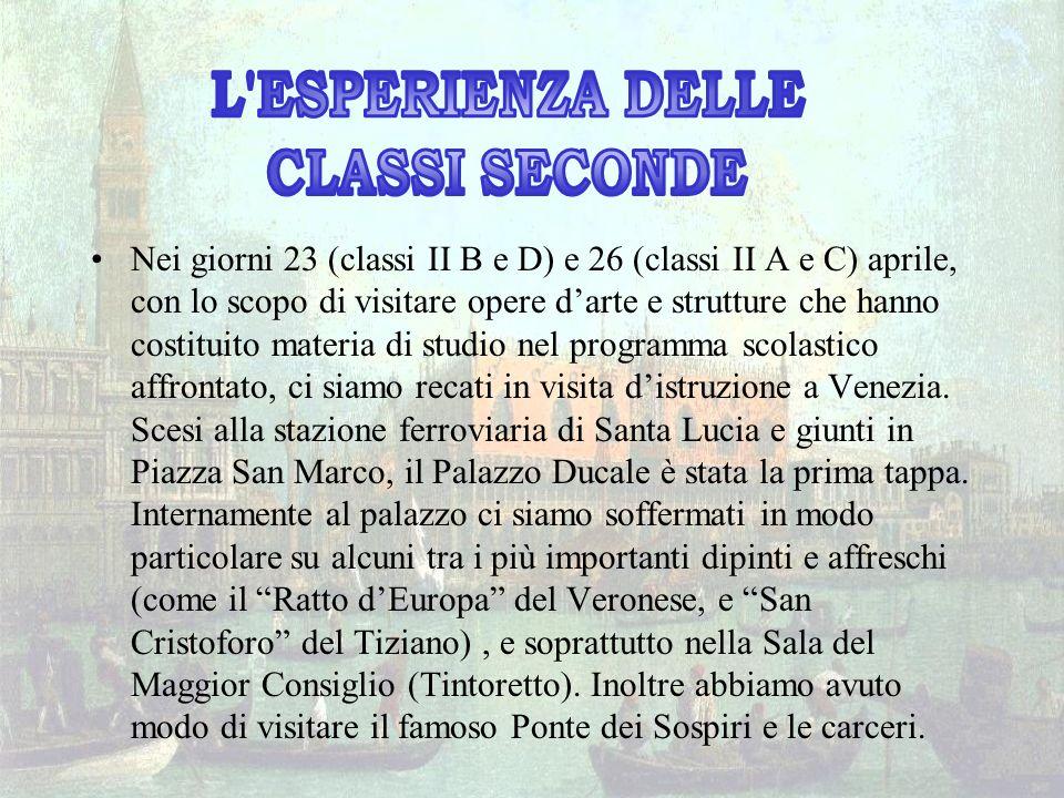 Nei giorni 23 (classi II B e D) e 26 (classi II A e C) aprile, con lo scopo di visitare opere darte e strutture che hanno costituito materia di studio nel programma scolastico affrontato, ci siamo recati in visita distruzione a Venezia.