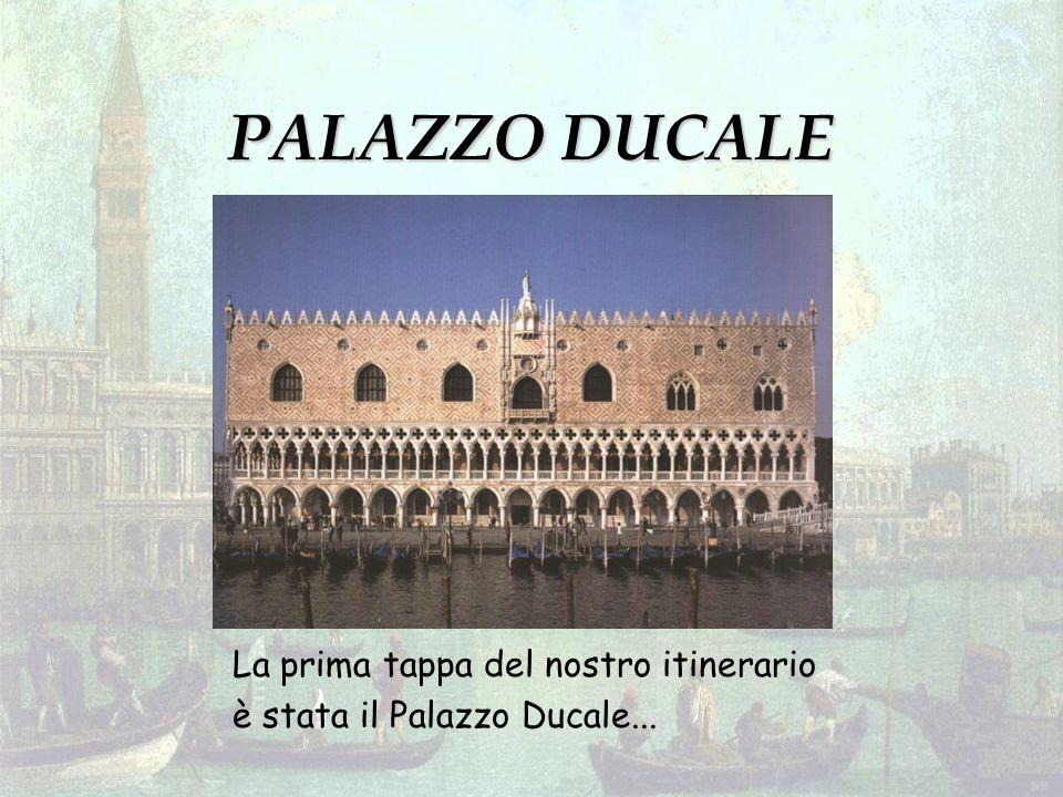 PALAZZO DUCALE La prima tappa del nostro itinerario è stata il Palazzo Ducale...