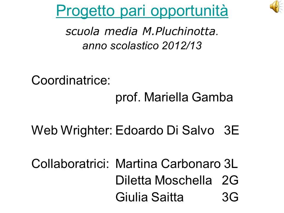 Progetto pari opportunità Progetto pari opportunità scuola media M.Pluchinotta. anno scolastico 2012/13 Coordinatrice: prof. Mariella Gamba Web Wright