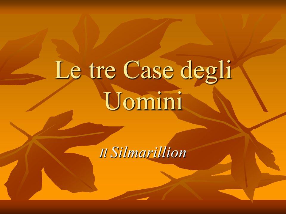 Le tre Case degli Uomini Il Silmarillion