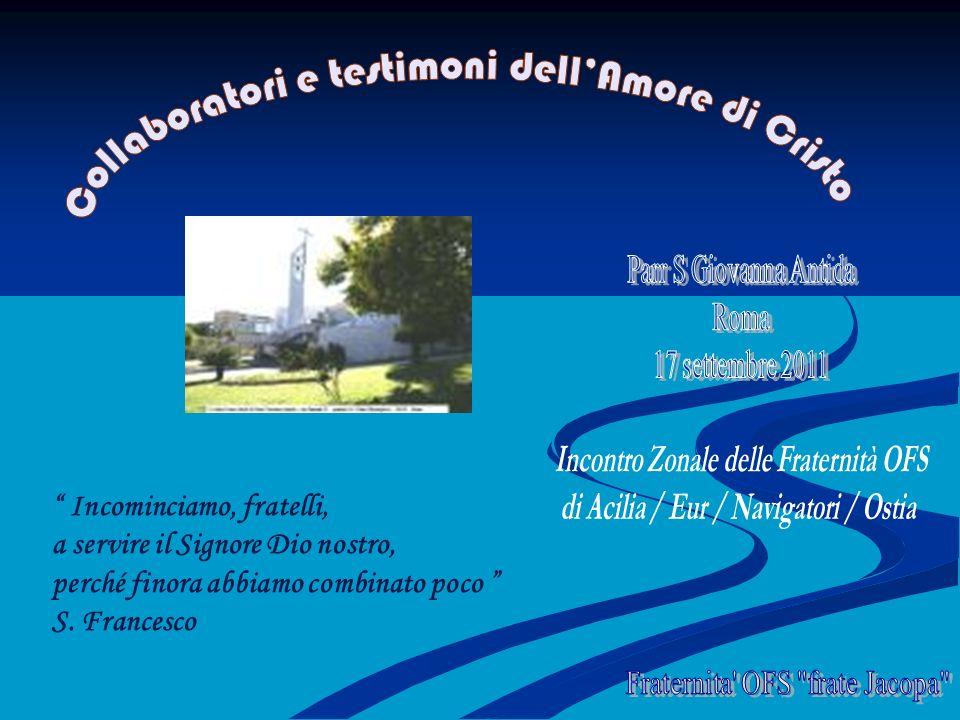 Incominciamo, fratelli, a servire il Signore Dio nostro, perché finora abbiamo combinato poco S. Francesco