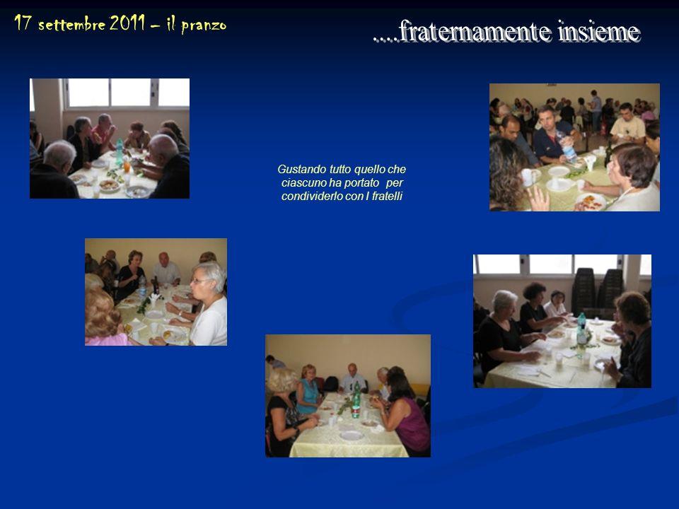 17 settembre 2011 – il pranzo Gustando tutto quello che ciascuno ha portato per condividerlo con I fratelli
