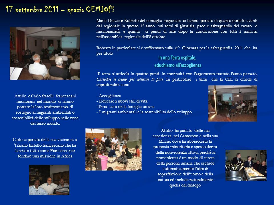 17 settembre 2011 – spazio CEMIOFS Maria Grazia e Roberto del consiglio regionale ci hanno parlato di quanto portato avanti dal regionale in questo 1°