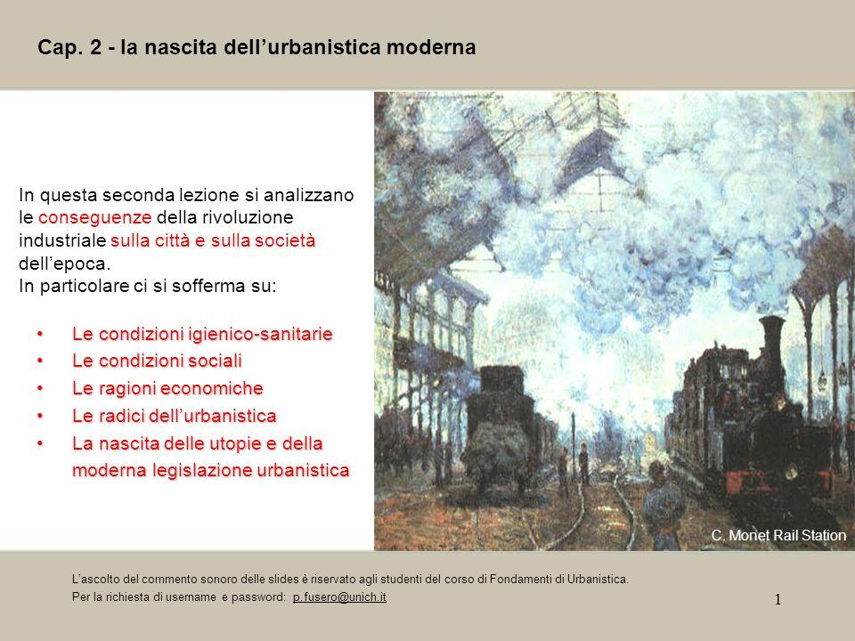 1 Cap. 2 - la nascita dellurbanistica moderna In questa seconda lezione si analizzano le conseguenze della rivoluzione industriale sulla città e sulla