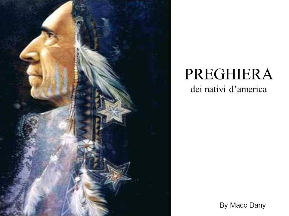 PREGHIERA dei nativi damerica By Macc Dany