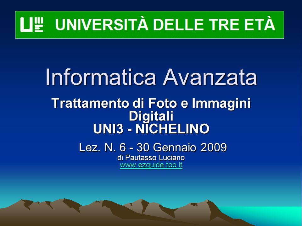 Informatica Avanzata Trattamento di Foto e Immagini Digitali UNI3 - NICHELINO Lez.