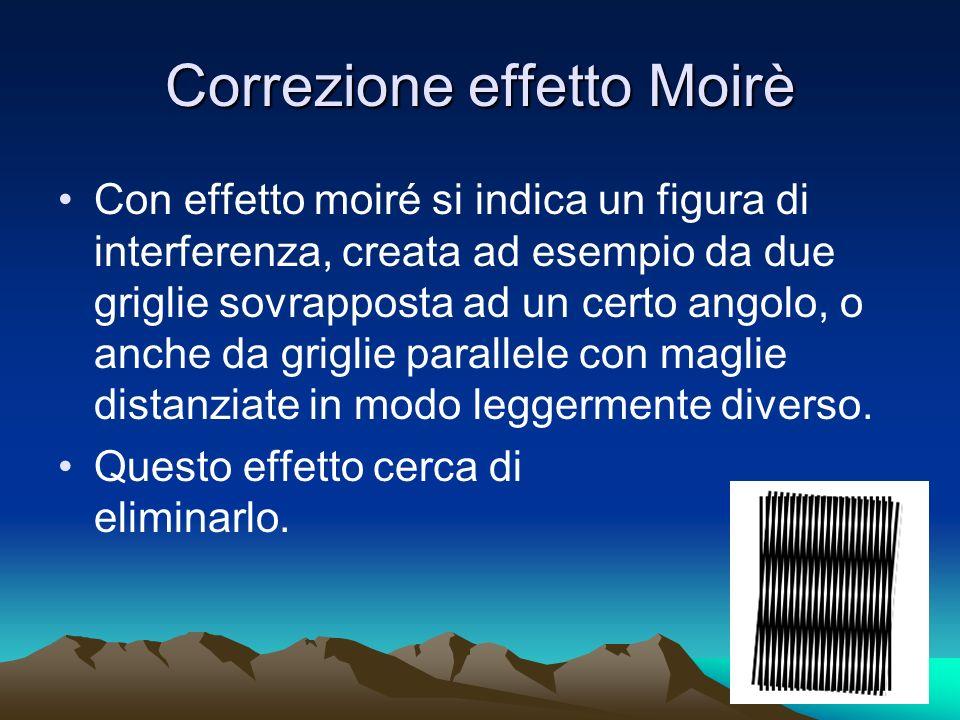 Correzione effetto Moirè Con effetto moiré si indica un figura di interferenza, creata ad esempio da due griglie sovrapposta ad un certo angolo, o anche da griglie parallele con maglie distanziate in modo leggermente diverso.