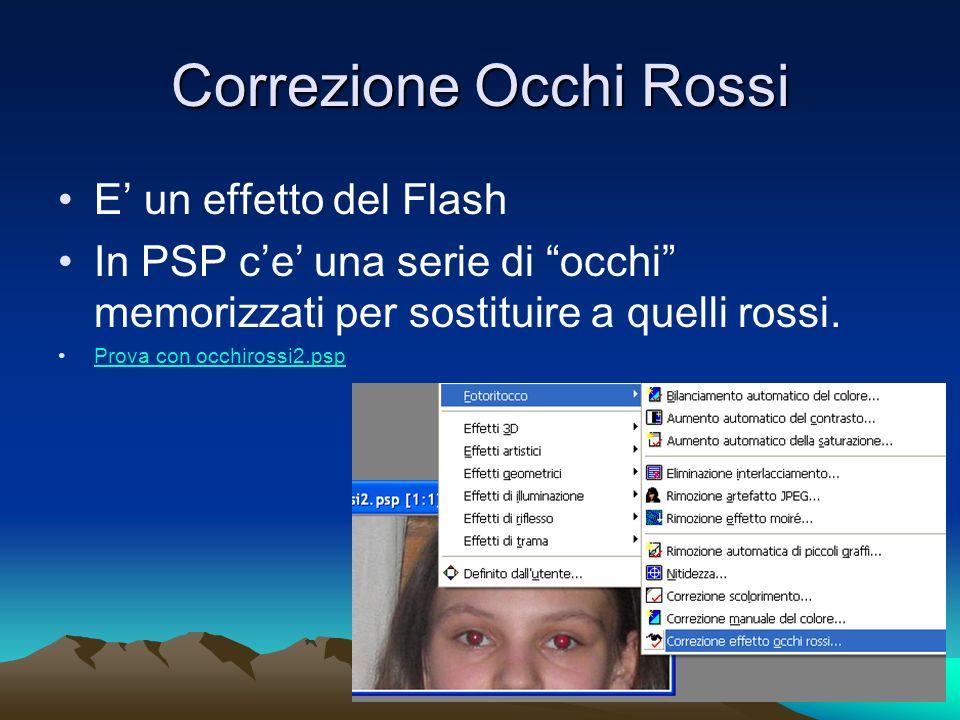Correzione Occhi Rossi E un effetto del Flash In PSP ce una serie di occhi memorizzati per sostituire a quelli rossi.