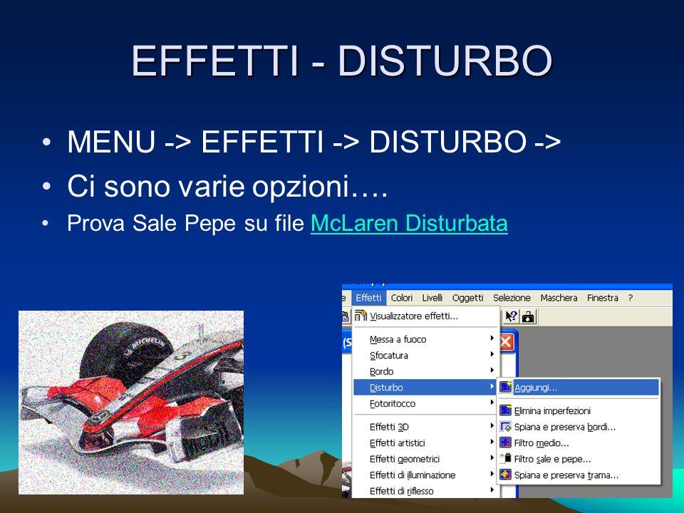 EFFETTI - Fotoritocco MENU -> EFFETTI -> FOTORITOCCO -> Ci sono varie opzioni: