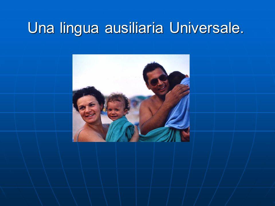 Una lingua ausiliaria Universale.