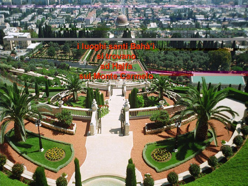 i luoghi santi Bahàì si trovano ad Haifa sul Monte Carmelo torna