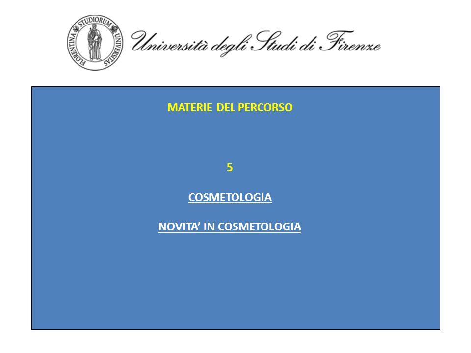 MATERIE DEL PERCORSO 5 COSMETOLOGIA NOVITA IN COSMETOLOGIA