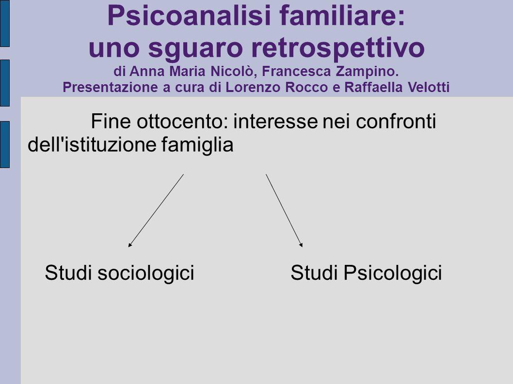 Le principali linee guida che caratterizzano la psicoanalisi applicata alla famiglia Primi riferimenti terapia Familiare: S.