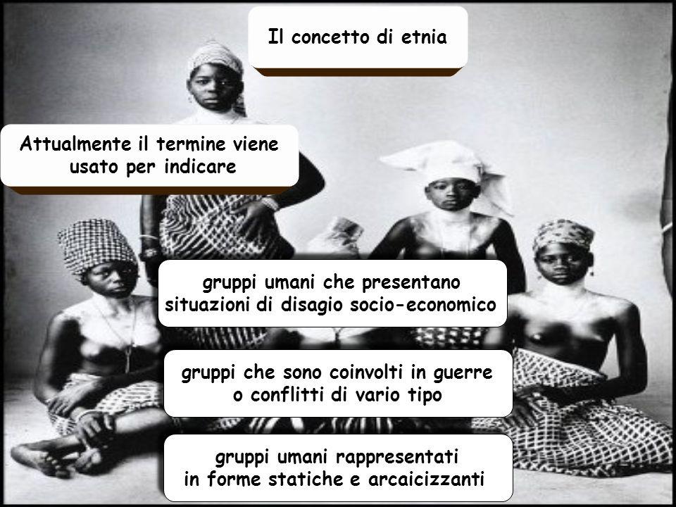 Attualmente il termine viene usato per indicare Il concetto di etnia gruppi umani che presentano situazioni di disagio socio-economico gruppi umani ch