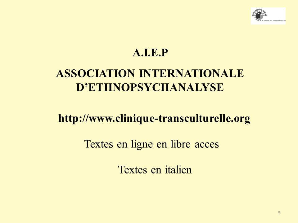 3 A.I.E.P ASSOCIATION INTERNATIONALE DETHNOPSYCHANALYSE http://www.clinique-transculturelle.org Textes en ligne en libre acces Textes en italien