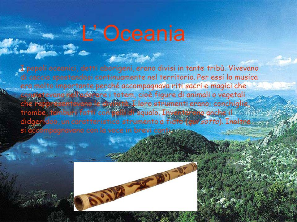 L Oceania I popoli oceanici, detti aborigeni, erano divisi in tante tribù.