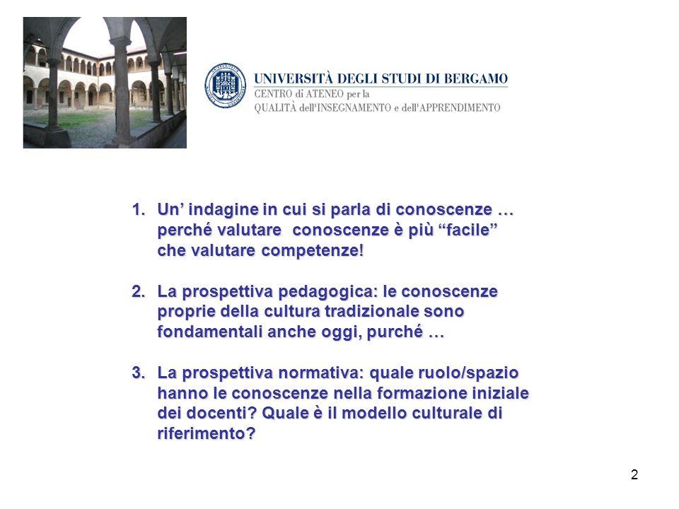 3 La ricerca: il docente e la sua cultura Il docente e la sua cultura Quale.