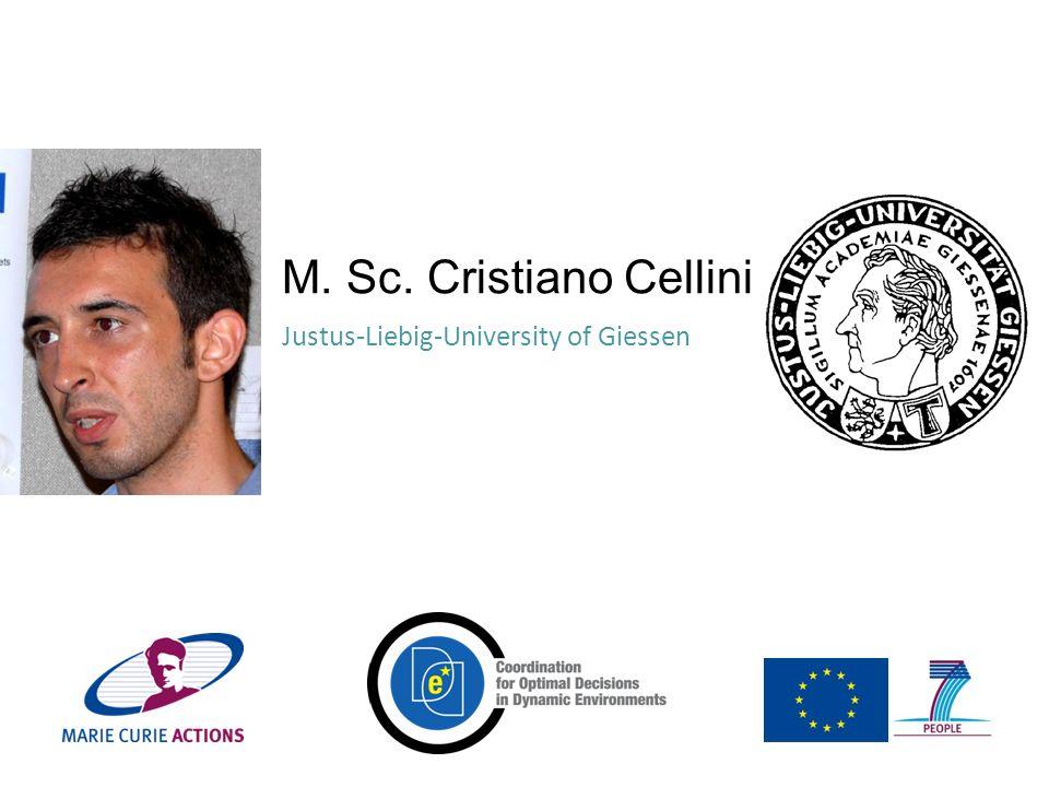 M. Sc. Cristiano Cellini Justus-Liebig-University of Giessen