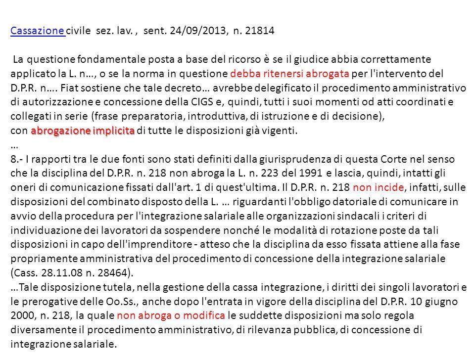 Cassazione Cassazione civile sez. lav., sent. 24/09/2013, n. 21814 abrogazione implicita La questione fondamentale posta a base del ricorso è se il gi