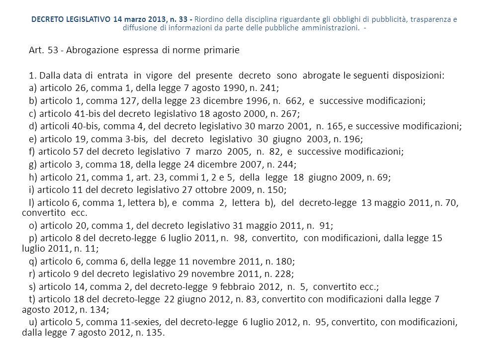 DECRETO LEGISLATIVO 14 marzo 2013, n. 33 - Riordino della disciplina riguardante gli obblighi di pubblicità, trasparenza e diffusione di informazioni