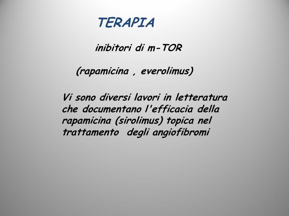 inibitori di m-TOR (rapamicina, everolimus) Vi sono diversi lavori in letteratura che documentano l'efficacia della rapamicina (sirolimus) topica nel