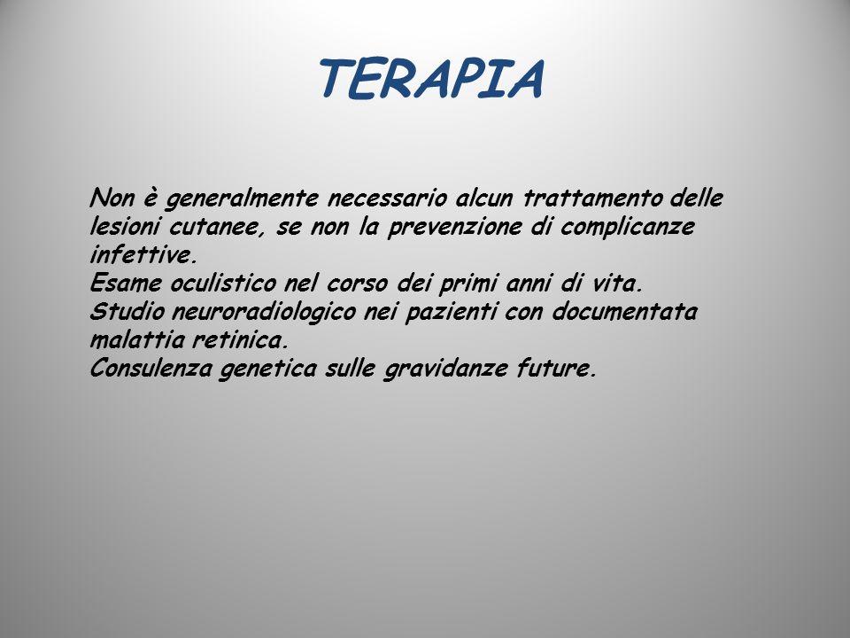 TERAPIA Non è generalmente necessario alcun trattamento delle lesioni cutanee, se non la prevenzione di complicanze infettive. Esame oculistico nel co