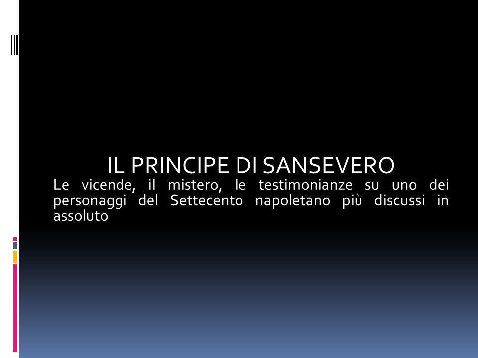 Ad ogni modo, quella del principe di Sansevero è la figura leggendaria più inquietante del 700.