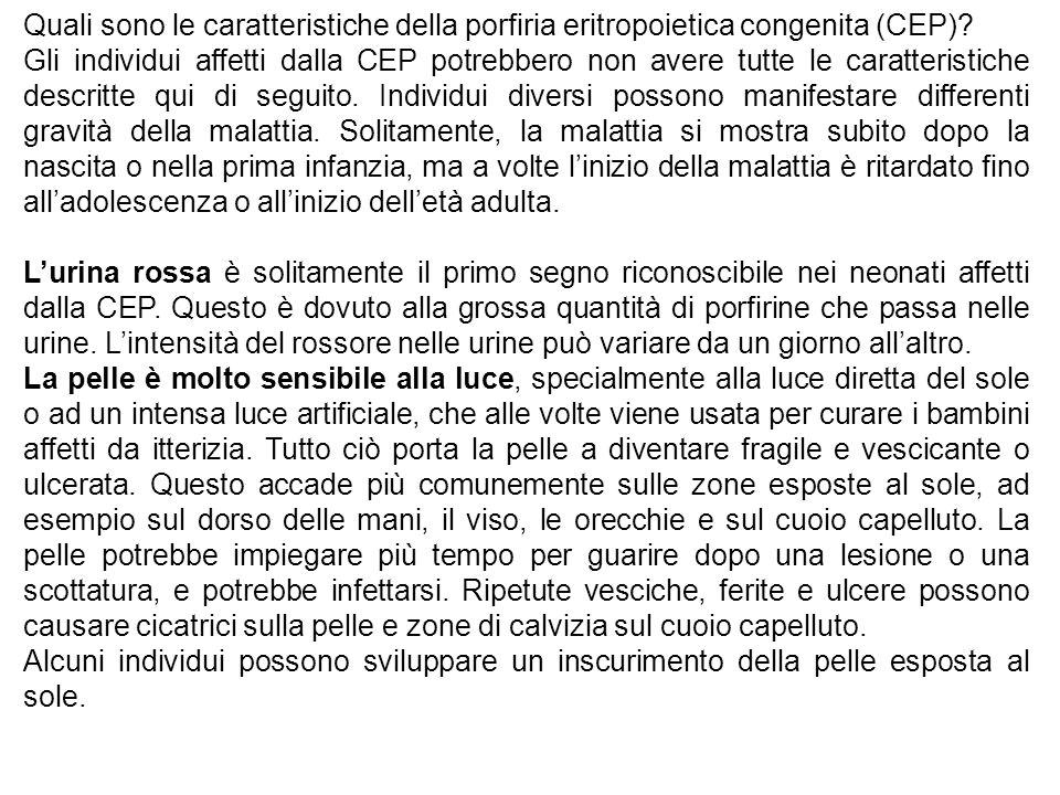 Quali sono le caratteristiche della porfiria eritropoietica congenita (CEP)? Gli individui affetti dalla CEP potrebbero non avere tutte le caratterist