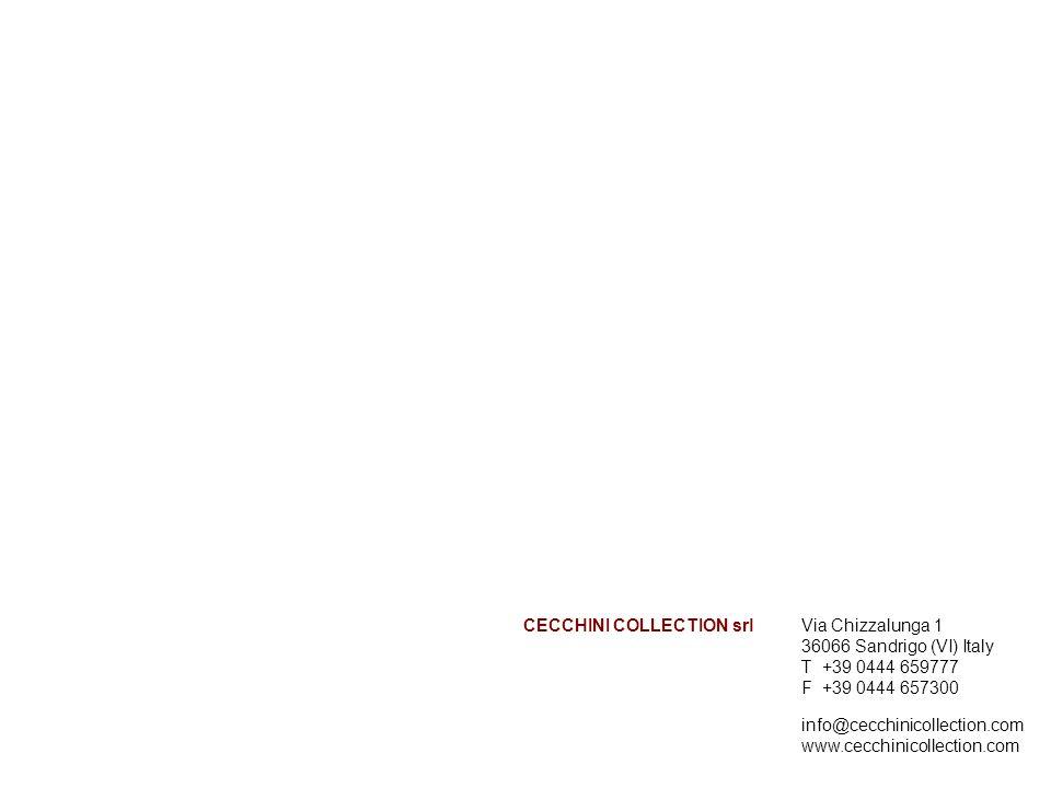 Via Chizzalunga 1 36066 Sandrigo (VI) Italy T +39 0444 659777 F +39 0444 657300 info@cecchinicollection.com www.cecchinicollection.com