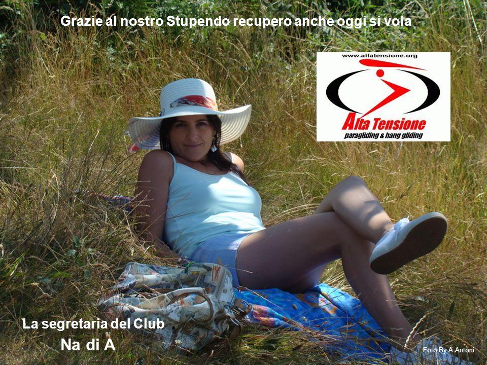 Grazie al nostro Stupendo recupero anche oggi si vola La segretaria del Club Foto By A.Antoni Na di A