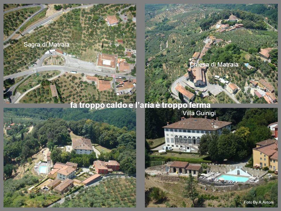 Sagra di Matraia Chiesa di Matraia Villa Guinigi fa troppo caldo e laria è troppo ferma Foto By A.Antoni