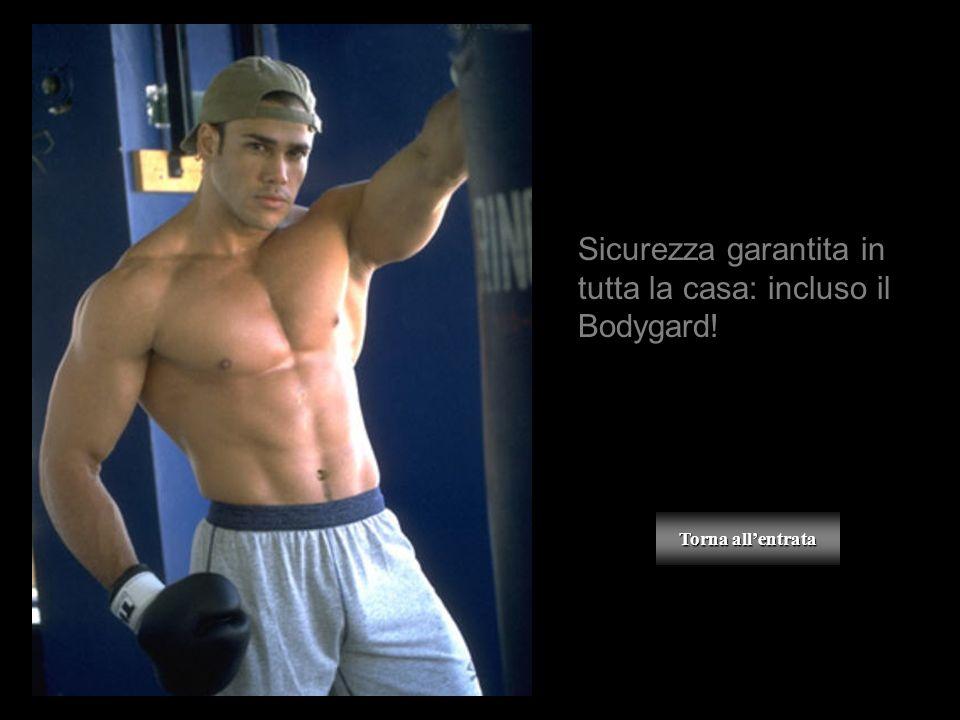 Torna allentrata Torna allentrata Sicurezza garantita in tutta la casa: incluso il Bodygard!