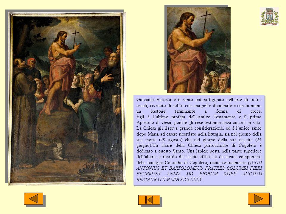 Giovanni Battista è il santo più raffigurato nellarte di tutti i secoli, rivestito di solito con una pelle danimale e con in mano un bastone terminant