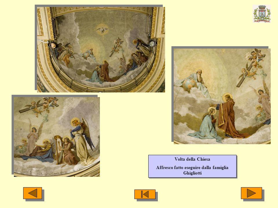 Volta della Chiesa Affresco fatto eseguire dalla famiglia Ghigliotti Volta della Chiesa Affresco fatto eseguire dalla famiglia Ghigliotti